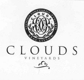 mark for CLOUDS VINEYARDS (PTY) LTD REAL LIVING CLOUDS CLOUDS VINEYARDS, trademark #78397756