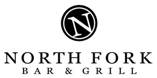 mark for N NORTH FORK BAR & GRILL, trademark #78398761