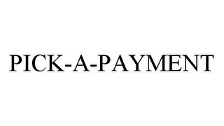 mark for PICK-A-PAYMENT, trademark #78398981
