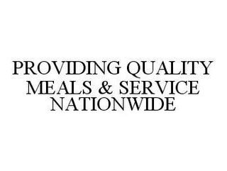mark for PROVIDING QUALITY MEALS & SERVICE NATIONWIDE, trademark #78399195