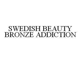 mark for SWEDISH BEAUTY BRONZE ADDICTION, trademark #78399446