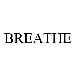 mark for BREATHE, trademark #78400352