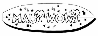 mark for MAUI WOWI, trademark #78400548