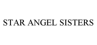 mark for STAR ANGEL SISTERS, trademark #78404031