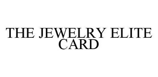 mark for THE JEWELRY ELITE CARD, trademark #78405153