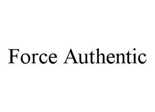 mark for FORCE AUTHENTIC, trademark #78406256