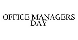 mark for OFFICE MANAGERS DAY, trademark #78408157