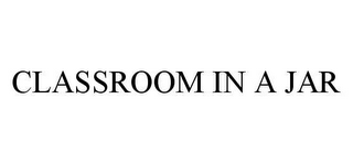 mark for CLASSROOM IN A JAR, trademark #78410758