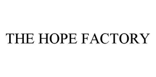 mark for THE HOPE FACTORY, trademark #78410968