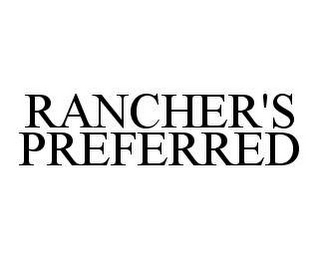mark for RANCHER'S PREFERRED, trademark #78412575