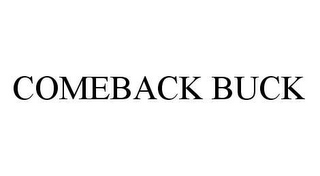 mark for COMEBACK BUCK, trademark #78413427