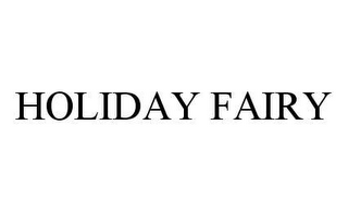 mark for HOLIDAY FAIRY, trademark #78413778