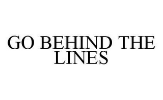 mark for GO BEHIND THE LINES, trademark #78414277