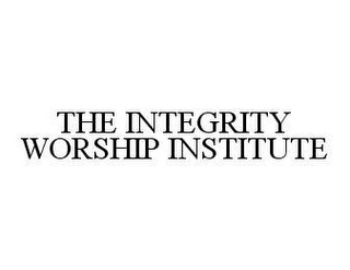 mark for THE INTEGRITY WORSHIP INSTITUTE, trademark #78417570