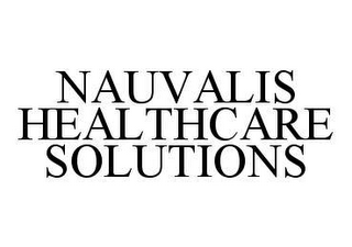 mark for NAUVALIS HEALTHCARE SOLUTIONS, trademark #78417858