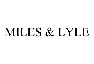 mark for MILES & LYLE, trademark #78418144