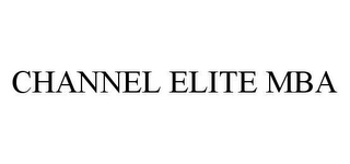 mark for CHANNEL ELITE MBA, trademark #78422443