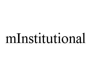 mark for MINSTITUTIONAL, trademark #78422664