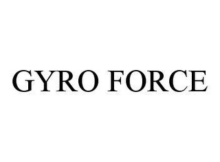 mark for GYRO FORCE, trademark #78423821