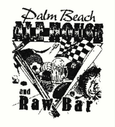 mark for PALM BEACH ALE HOUSE AND RAW BAR, trademark #78423870