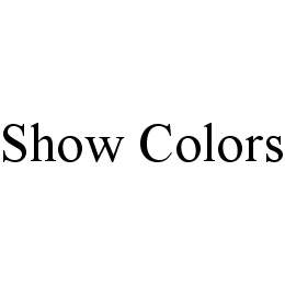 mark for SHOW COLORS, trademark #78424271