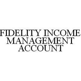 mark for FIDELITY INCOME MANAGEMENT ACCOUNT, trademark #78425377