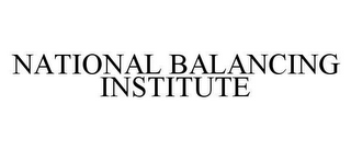 mark for NATIONAL BALANCING INSTITUTE, trademark #78429362