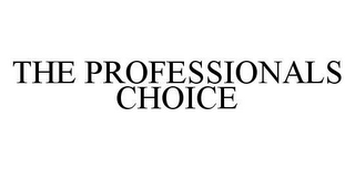 mark for THE PROFESSIONALS CHOICE, trademark #78429638