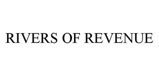 mark for RIVERS OF REVENUE, trademark #78430791