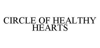 mark for CIRCLE OF HEALTHY HEARTS, trademark #78430998