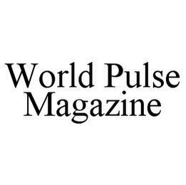 mark for WORLD PULSE MAGAZINE, trademark #78431850