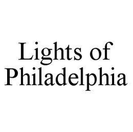 mark for LIGHTS OF PHILADELPHIA, trademark #78432266