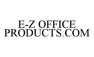 mark for E-Z OFFICE PRODUCTS.COM, trademark #78432854