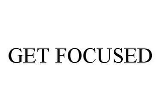 mark for GET FOCUSED, trademark #78432967