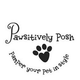 mark for PAWSITIVELY POSH PAMPER YOUR PET IN STYLE, trademark #78433574