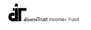 mark for DT DIVERSITRUST INCOME+ FUND, trademark #78433709