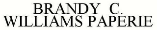 mark for BRANDY C. WILLIAMS PAPERIE, trademark #78435426