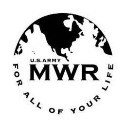 mark for U.S. ARMY MWR FOR ALL OF YOUR LIFE, trademark #78437696