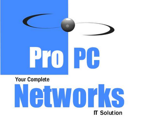 mark for PRO PC NETWORKS YOUR COMPLETE IT SOLUTION, trademark #78439045