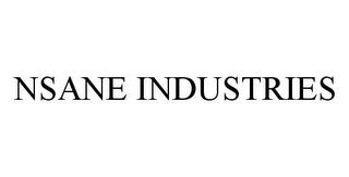 mark for NSANE INDUSTRIES, trademark #78439988