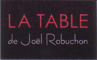 mark for LA TABLE DE JOËL ROBUCHON, trademark #78440246