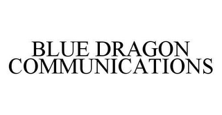 mark for BLUE DRAGON COMMUNICATIONS, trademark #78440983