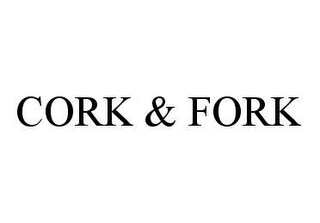 mark for CORK & FORK, trademark #78441237