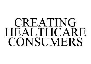 mark for CREATING HEALTHCARE CONSUMERS, trademark #78441240