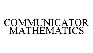mark for COMMUNICATOR MATHEMATICS, trademark #78441751