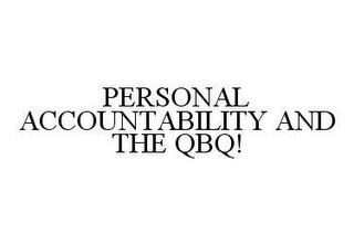 mark for PERSONAL ACCOUNTABILITY AND THE QBQ!, trademark #78442285