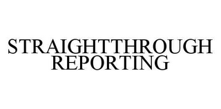 mark for STRAIGHTTHROUGH REPORTING, trademark #78442844