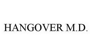 mark for HANGOVER M.D., trademark #78444678