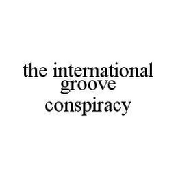 mark for THE INTERNATIONAL GROOVE CONSPIRACY, trademark #78444841