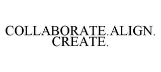 mark for COLLABORATE.ALIGN.CREATE., trademark #78446817
